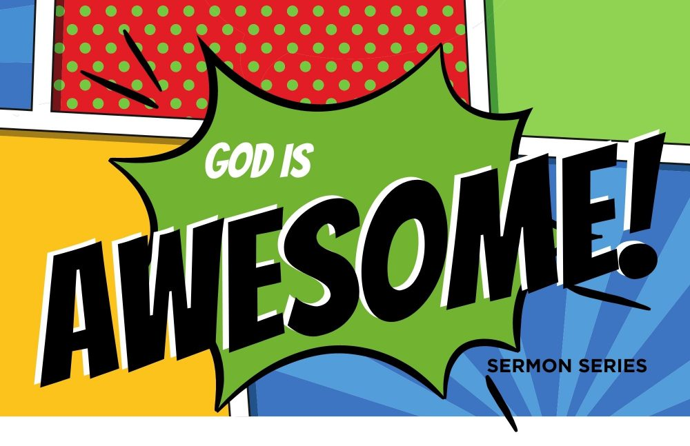 (God is) Awesome!